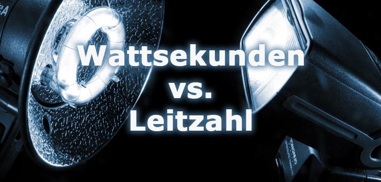 Leitzahl Wattsekunden Vergleich Studioblitz Aufsteckblitz